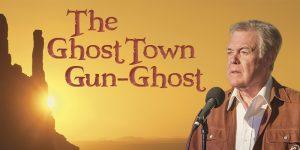 The Ghost Town Gun-Ghost