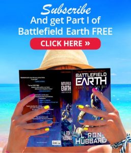 Subscribe and get Part 1 of Battlefield Earth FREE