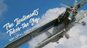 "Performance of L. Ron Hubbard's pulp fiction story, ""The Lieutenant Takes the Sky."""