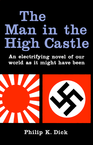 Man in the High Castle (1st Edition Hardcover)