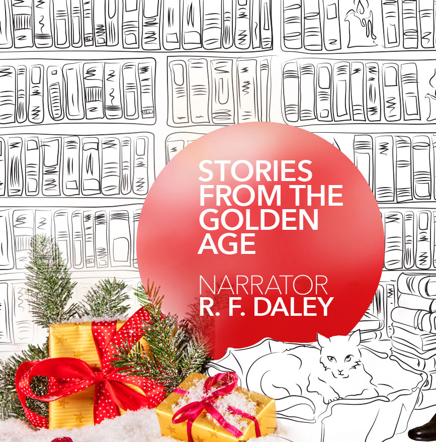 Stories from the Golden Age by narrator R.F. Daley