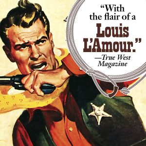 With the flair of a Louis L'Amour.