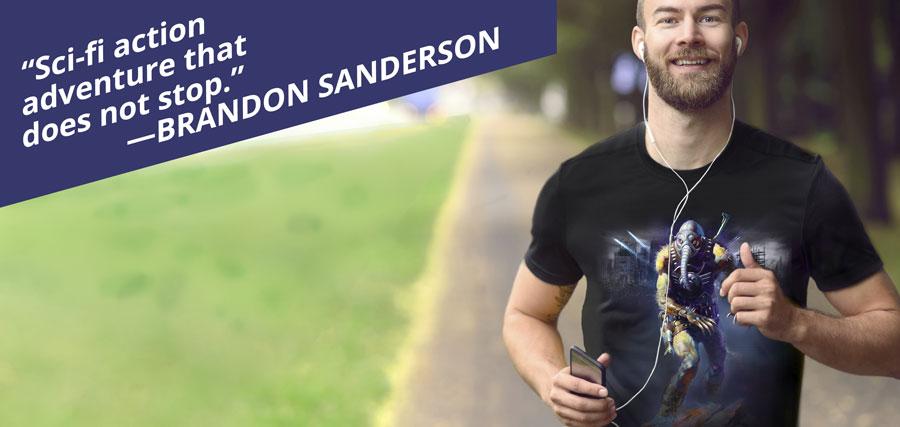Sci-fi action adventure that does not stop. -Brandon Sanderson