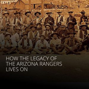 Arizona Rangers, Courtesy of Jeremy Rowe, VintagePhoto.com