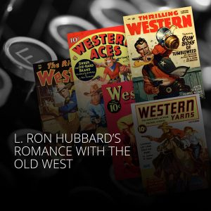 L. Ron Hubbard's Romance with the Old West
