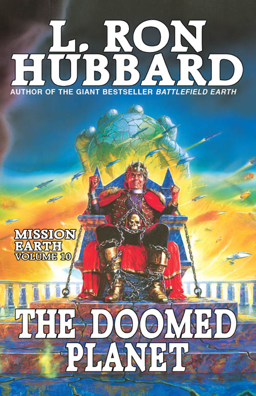 The Doomed Planet, Mission Earth, Volume 10, published in 1987