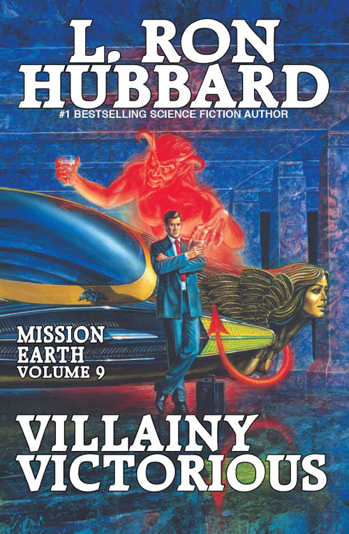 Villainy Victorious, Mission Earth, Volume , published in 1987