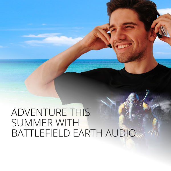 Adventure this summer with Battlefield Earth audio