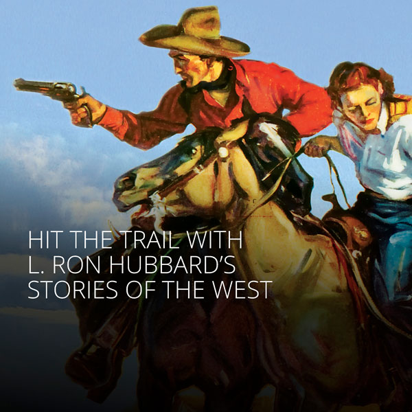 Hit the trail with L. Ron Hubbard's Stories of the West