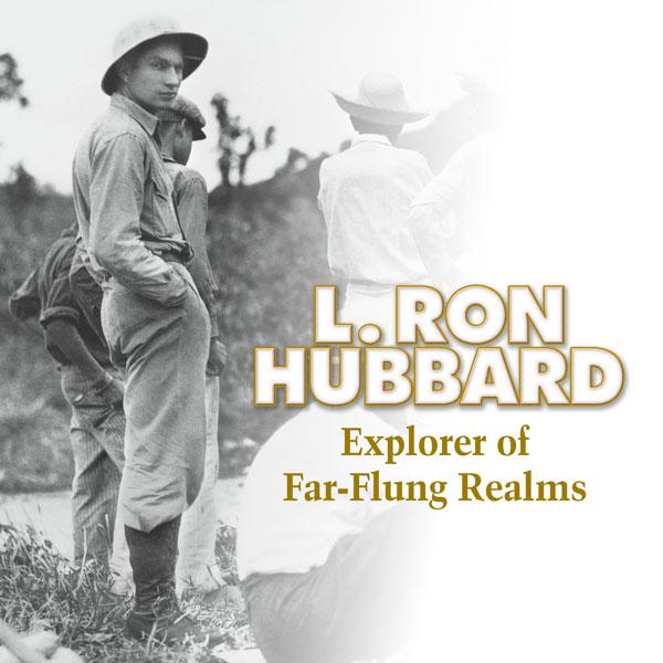 L. Ron Hubbard - Explorer of Far-Flung Realms