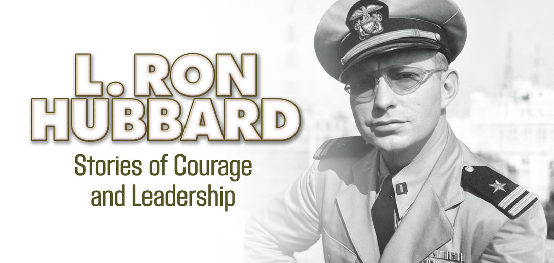 L. Ron Hubbard - Stories of Courage and Leadership