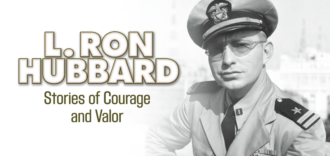 L. Ron Hubbard - Stories of Courage and Valor