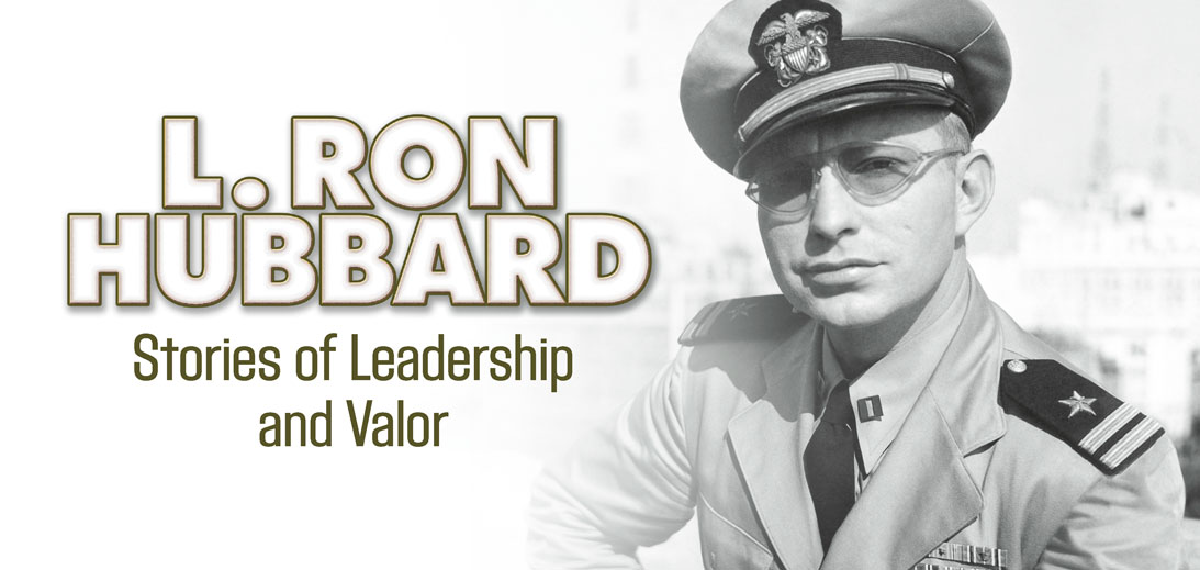 L. Ron Hubbard - Stories of Leadership and Valor