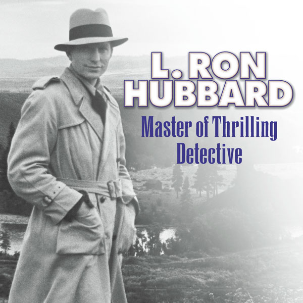 L. Ron Hubbard - Master of Thrilling Detective