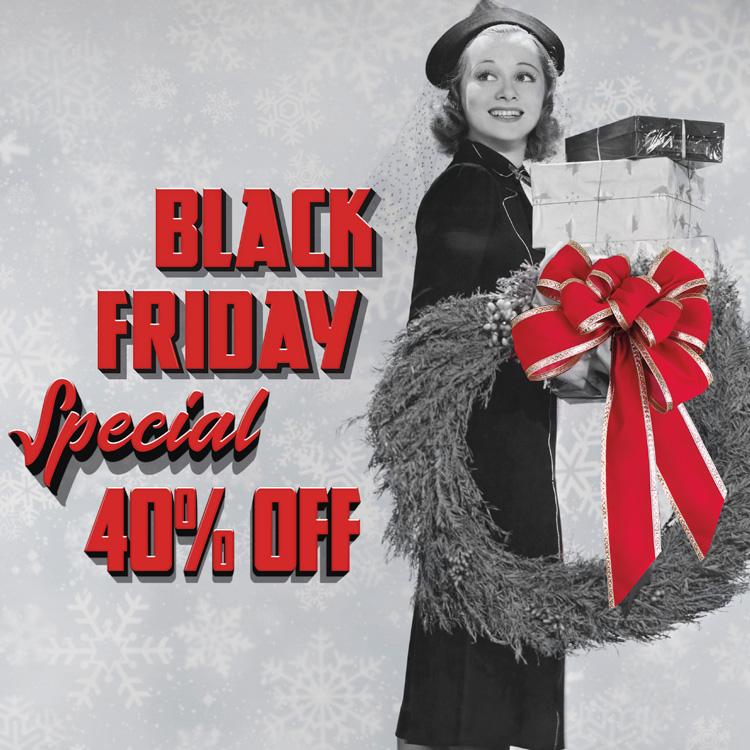 Black Friday Specials 40% Off