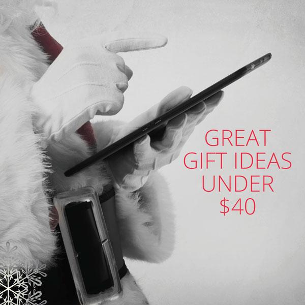 Great Gift Ideas Under $40